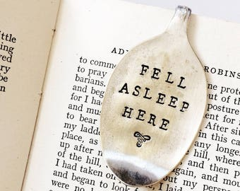 Recycled Vintage Silver Plate Spoon Bookmark. Book worm lovers unique gift idea. Fell Asleep Here. Hand Stamped, repurposed Australian made