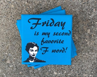 Friday is my second favorite F word Ceramic Tile Coasters