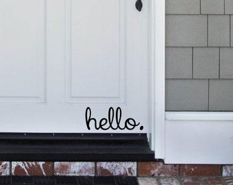 Hello. Vinyl Decal -Front Door Decal - Welcome Decal - Vinyl Sticker - Stickers - Welcome - Front Door