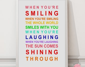 When you're smiling wall art print