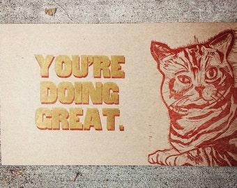 SALE!Letterpress Print--you're doing great cat