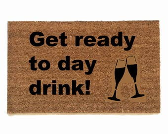 Day Drinking wine champagne brunch porch patio Door Mat housewarming hostess gift  eco friendly