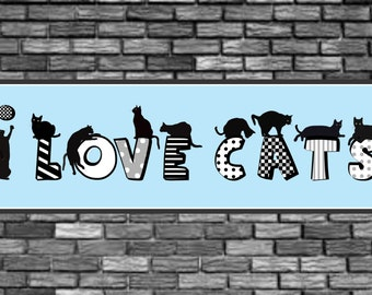 I Love Cats Novelty Sign with Playful Black Cats, Funky Font, and Blue Background, Cute Cats, Funny Cats, Cat Lover PM540