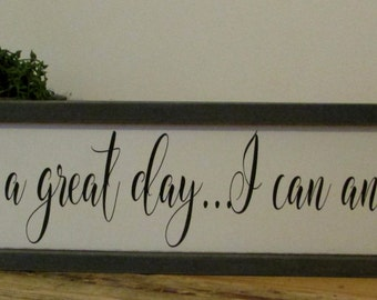 Today is a good day, Today is a Great Day, I can and I will,  Doorway Sign, Subway style sign, Hand Painted Hanging Wood Sign
