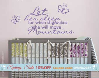 Let Her Sleep for When She Wakes Up She will Move Mountains Wall Decal, Girls Nursery Room Wall Quote Decal, Butterflies Wall Decal