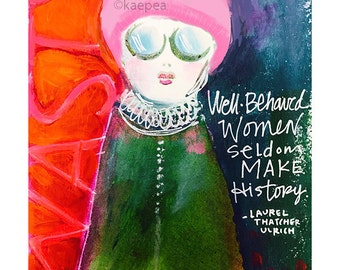 Well Behaved Woman Art Print from my Original art 5 x 7