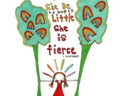 Though She Be But Little, She Is Fierce. Art print by Rachel Awes.