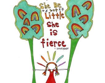 Though She Be But Little, She Is Fierce. Art print by Rachel Awes.