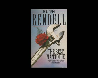 1989 Ruth Rendell: The Best Man to Die. Vintage Paperback. Mystery. Thriller. Book. Spanner. Rose. Arrow Books.