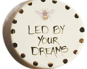 Bee Led by Your Dreams Handmade Ceramic Dish for Rings or Spoon Rest or Desk Accessory