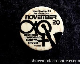 1971 Women's Rights Activist  Pinback ButtonAbortion Rights San Francisco Wahington DC Cause Button  Vintage  Pinback
