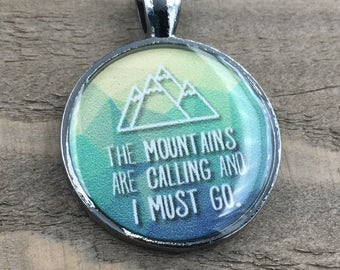 The Mountains Are Calling and I Must Go Keychain - Gunmetal