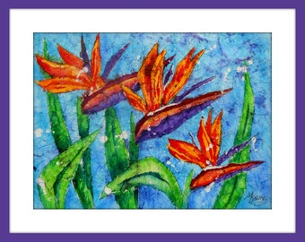 Watercolor Batik, Bird of Paradise, Tropical Flower, Flower Art,  Art With Heart, Martha Kisling