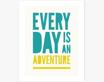 Art Print | Every Day Is An Adventure | Inspirational Art | Nursery Decor