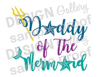 Daddy of the Mermaid - JPG, png & SVG, DXF cut file, Digital, seashell, fin, starfish, Mermaid Life - birthday girl party - Instant Download