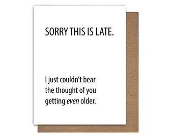 Late Birthday Even Older Birthday Card Letterpress