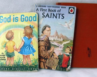 Three Vintage Christian Books; A First Book of Saints, God is Good, The Little Serving Maid