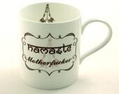 Yoga Namaste Motherfucker Mug Fine Bone China Tea Coffee Rude Curse Swear Words Mature Language Adult  White Fun Funny Birthday Present Gift