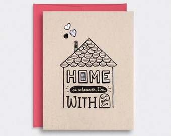 Valentine Card - Home is Wherever Im With You - Anniversary Card - Hand Painted Hand Drawn Card - House Illustration - Brown Recycled Card