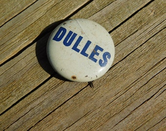 Vintage Dulles Election Pin Pinback Election Campaign Button Dr47