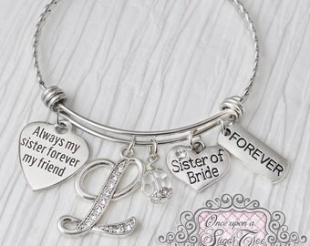 Sister of the Bride Gift - Always My Sister Forever My Friend-Initial Wedding Bracelet,Bridesmaid Jewelry-Expandable Bangle-from Bride, Love