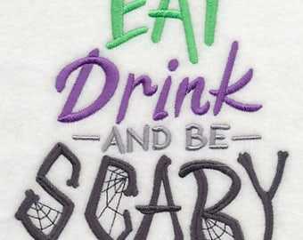 Eat Drink and be Scary Embroidered Flour Sack Hand/Dish Towel