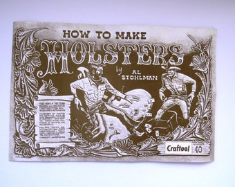 How to Make HOLSTERS Book by Al Stohlman Craftool Number 40 Pattern Making Holster Construction Tracing Cutting Patterns Fathers Day Gift