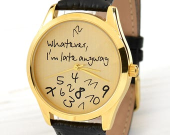 Gold Whatever, I'm Late Anyway Watch | Unique Women's Watches | Men's Watch | Funny Gifts | Anniversary Gifts for Girlfriend | FREE SHIPPING