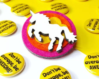 Felt Brooch - Unicorn Pin - Felt Brooch with Glitter Unicorn and matching Be Awesome Button Badge