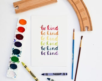 Be Kind Print, Classroom Art, Nursery Decor, Rainbow Kids Art, Teacher Gifts, Gifts under 20, New Baby Gift, Playroom Decor, Rainbow Print
