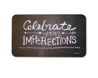 Celebrate Your Imperfections - Magnet