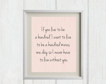 8x10 If You Live To Be A Hundred | Winnie the Pooh Printables | Nursery Decor - INSTANT DOWNLOAD