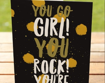 Motivation Greeting Card   You Go Girl You Rock!   A7 5x7 Folded - Blank Inside - Wholesale Available