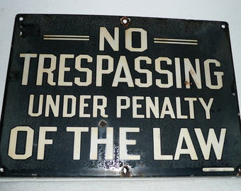 No Trespassing Under Penalty Of The Law Vintage Porcelain Sign