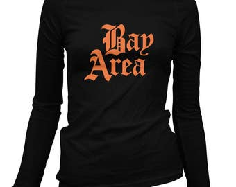 Women's Bay Area Gothic Long Sleeve Tee - S M L XL 2x - Ladies' T-shirt, Gift For Her, Girl Bay Area Shirt, San Francisco, San Jose, Oakland
