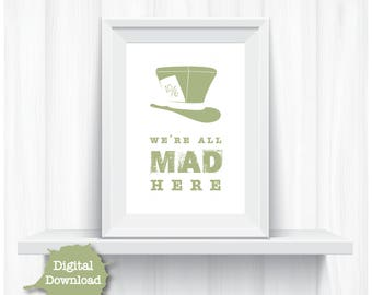 Digital Art Print Mad Hatter We're All Mad Here Green Home Decor - YOU PRINT Fun Artwork