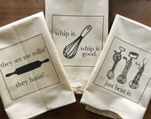 Trio of Whip It, Beat It & Rollin Flour Sack Tea Towels