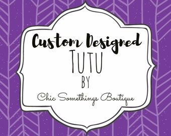 Custom Designed Tutu, Prior Approval Needed to Purchase This Listing