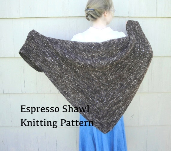 Espresso Shawl PDF Knitting Pattern Easy Knit Worsted Yarn