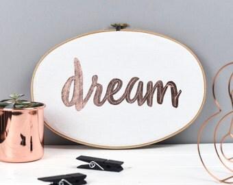 Dream rose gold wall art - inspirational artwork - Embroidery hoop art - textile art - hoop art - Mindfulness gift - Gift for friend