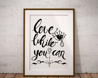 Instant DIGITAL Download Print-Origin hand drawn bounce lettering, Love while you can Print Art,love quotes Printable Poster,Quotation