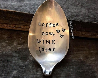 "Spoon Magnet - Hand Stamped Vintage Spoon Magnet - ""Coffee now, WINE later"" - Custom - Personalized - Repurposed- Upcycled - Made in the USA"