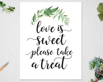 Greenery Love is Sweet Please Take a Treat Sign // INSTANT DOWNLOAD // 8x10 // Wedding Sign // Bridal Shower // Printable // #PBP86