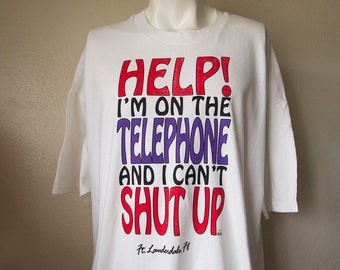 "Vintage 90s Funny Shirt ""Help I'm On the Telephone and I Can't Shut Up!"" Unisex 2XL Oversized Baggy 1990s Sassy T Shirt Novelty Hipster"