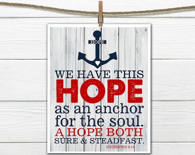 Hebrews 6:19 Hope Anchors Print -  INSTANT DOWNLOAD