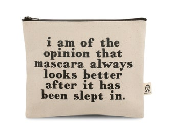 mascara looks better after it is slept in  pouch