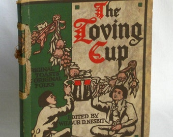 The Loving Cup: Original Toasts by Original Folks, Wilber D. Nesbit,