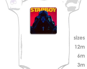 The Weeknd - STARBOY - STARGIRL - Awesome onesie for your baby boy or girl - I'm a STARBOY