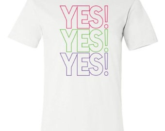 Yes! Yes! Yes! Tee | Wrestle Around in This T-shirt