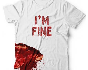 I'm Fine Horror Funny Slogan T-Shirt,Graphic Print Shirt,Unisex Tops,Tshirt Gift Idea,Gift or Him,Gift For Her,Hand Made Gift,Customizable
